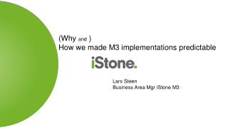 (Why  and  )  How we made M3 implementations predictable