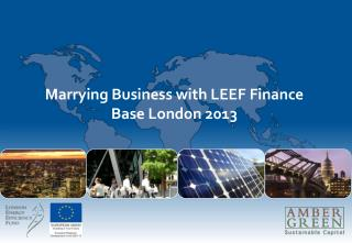 Marrying Business with LEEF Finance Base London 2013