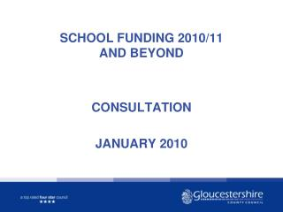 SCHOOL FUNDING 2010/11 AND BEYOND CONSULTATION JANUARY 2010