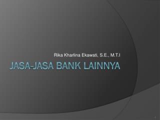 Jasa - Jasa Bank  Lainnya