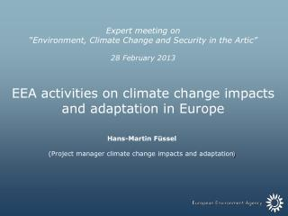 """Expert  meeting on  """"Environment , Climate Change and Security in the  Artic"""" 28 February  2013"""