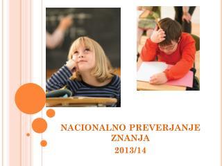 NACIONALNO PREVERJANJE ZNANJA 2013/14