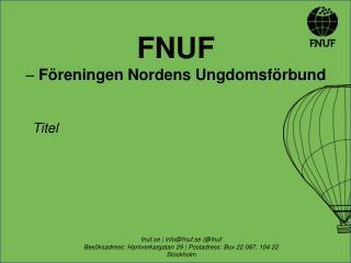 FNUF –  Föreningen Nordens Ungdomsförbund