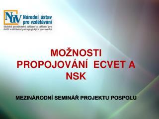 Možnosti  Propojování  ECVET a NSK Mezinárodní seminář projektu  POspolu