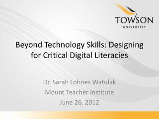 Beyond Technology Skills: Designing for Critical Digital Literacies