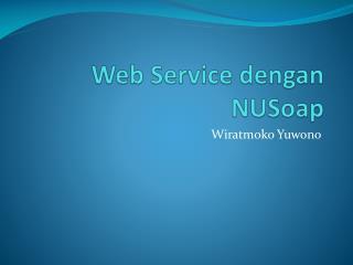 Web Service  dengan NUSoap