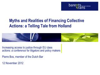 Myths and Realities of Financing Collective  Actions: a Telling Tale from Holland