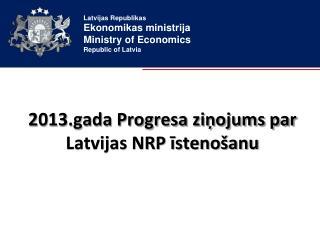 2013.gada Progresa ziņojums par Latvijas NRP īstenošanu
