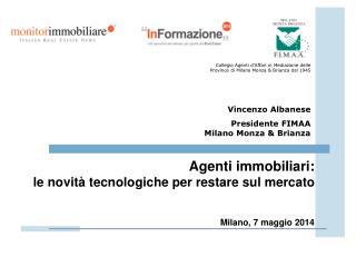 Vincenzo Albanese Presidente FIMAA Milano Monza & Brianza