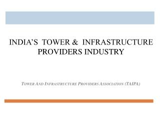 Tower And  Infrastructure Providers Association  (TAIPA )