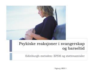 Psykiske reaksjoner i svangerskap og barseltid