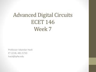 Advanced Digital Circuits ECET 146 Week 7