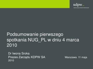 Podsumowanie pierwszego spotkania  NUG_PL  w dniu 4 marca 2010