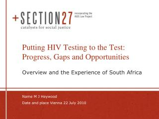 Putting HIV Testing to the Test: Progress, Gaps and Opportunities