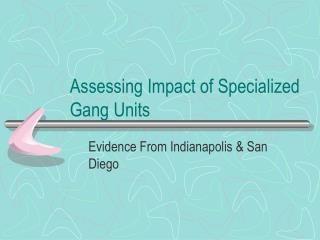 Assessing Impact of Specialized Gang Units