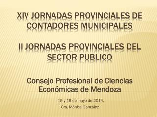 Xiv  jornadas provinciales de contadores municipales II jornadas provinciales del sector publico