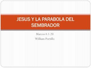 JESUS  Y LA  PARABOLA  DEL SEMBRADOR
