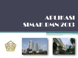 APLIKASI  S IMAK BMN 2013