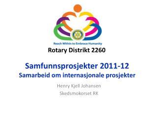 Samfunnsprosjekter 2011-12 Samarbeid om internasjonale prosjekter