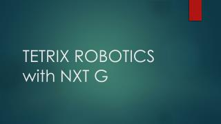 TETRIX ROBOTICS with NXT G