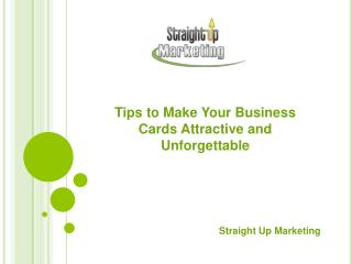 Tips to Make Your Business Cards Attractive and Unforgettabl