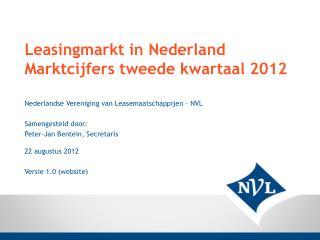 Leasingmarkt in Nederland Marktcijfers tweede kwartaal 2012