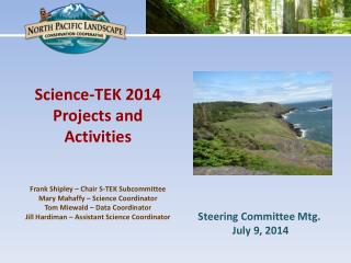Science-TEK 2014 Projects and Activities  Frank Shipley – Chair S-TEK Subcommittee