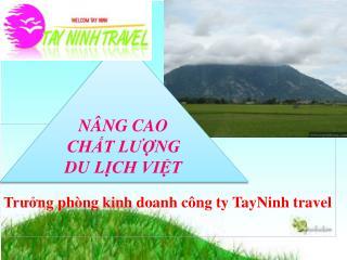 Trưởng phòng kinh doanh công ty TayNinh  travel