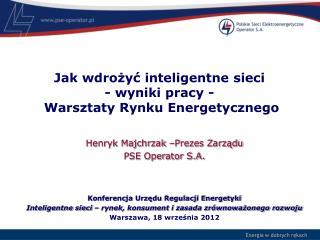 Jak wdrożyć inteligentne sieci  - wyniki pracy -  Warsztaty Rynku Energetycznego