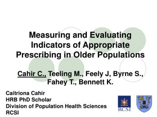 Measuring and Evaluating Indicators of Appropriate Prescribing in Older Populations  Cahir C., Teeling M., Feely J, Byrn