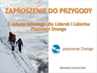 ZAPROSZENIE DO PRZYGODY 2. edycja tutoringu dla Liderek i Liderów Pracowni Orange