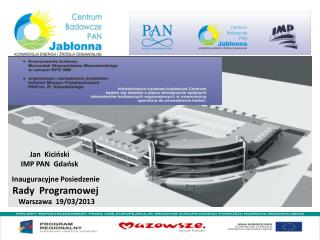 Inauguracyjne Posiedzenie  Rady  Programowej  Warszawa  19/03/2013