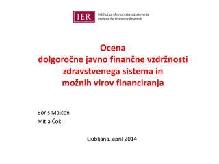 Ocena dolgoročne javno finančne vzdržnosti zdravstvenega sistema in  možnih virov financiranja