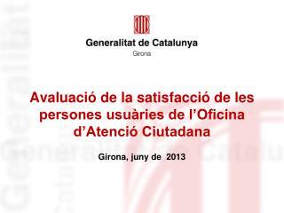 Avaluació de la satisfacció de les persones usuàries de l'Oficina d'Atenció Ciutadana