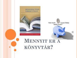 Mennyit ér a könyvtár?