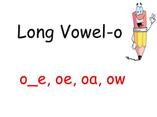 Long Vowel-o