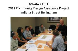 NWAIA / KCLT  2011 Community Design Assistance Project Indiana Street Bellingham