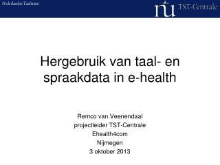 Hergebruik  van  taal - en  spraakdata in e-health