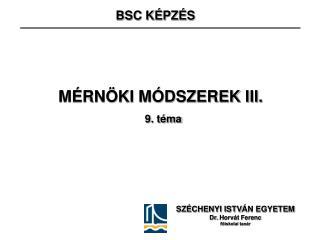 MÉRNÖKI MÓDSZEREK III.