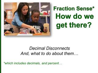 Fraction Sense* How do we  get there?