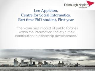 Leo Appleton, Centre for Social Informatics, Part time PhD student, First year