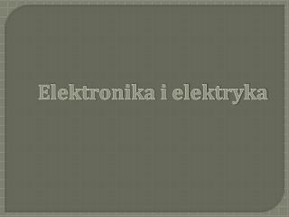 Elektronika i elektryka