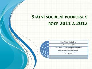 Státní sociální podpora v roce 2011 a 2012