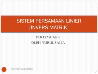 SISTEM PERSAMAAN LINIER [ INVERS MATRIK]