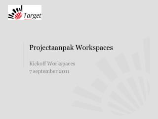 Projectaanpak  Workspaces
