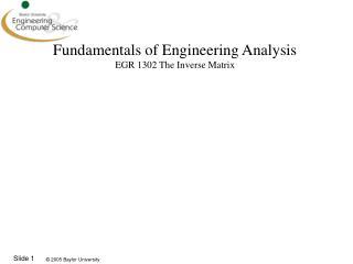 Fundamentals of Engineering Analysis EGR 1302  The Inverse Matrix