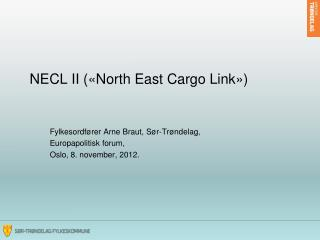 NECL II («North East Cargo Link»)