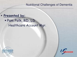 Nutritional Challenges of Dementia