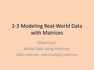 2-3 Modeling Real-World Data with Matrices