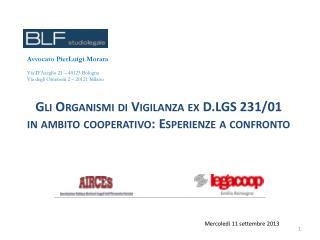 Gli Organismi di Vigilanza ex D.LGS 231/01  in ambito  cooperativo: Esperienze  a confronto